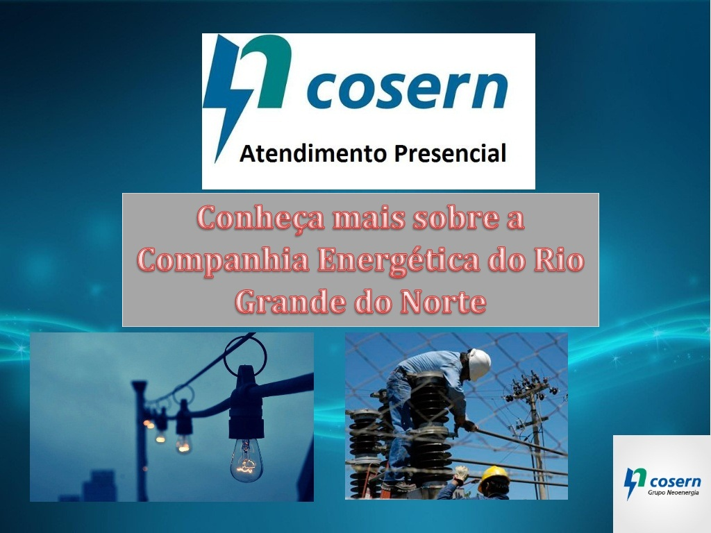 Conheça mais sobre Cosern a Companhia Energética do Rio Grande do Norte