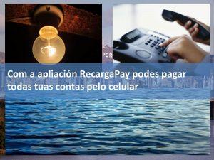Poderás pagar serviços como água, luz, gás e telefonia pelo celular