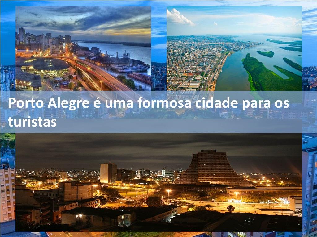 Porto Alegre é uma formosa cidade para os turistas