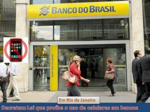 lei proíbe o uso de celulares em bancos de Rio de Janeiro