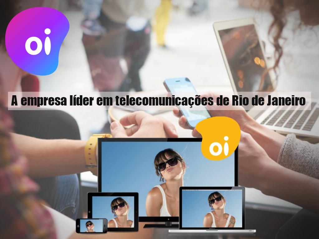 Oi a empresa líder em telecomunicações no Rio de Janeiro