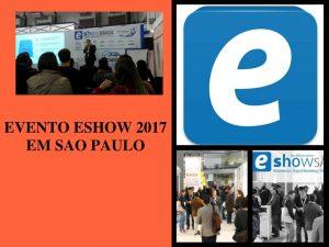 Evento Eshow 2017 em Sao Paulo