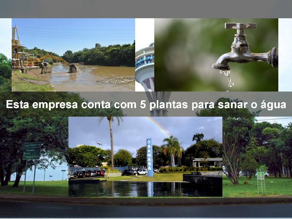 A empresa SANASA conta com várias plantas de saneamento