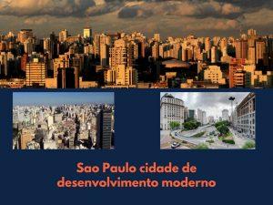 Sao Paulo cidade de desenvolvimento moderno