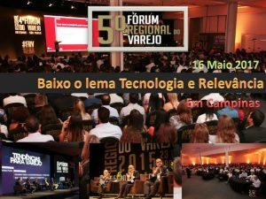 Foro Regional da venda a varejo em Campinas 2017