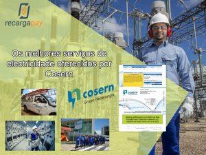 Os melhores serviços de eletricidade oferecidos empresa Cosern