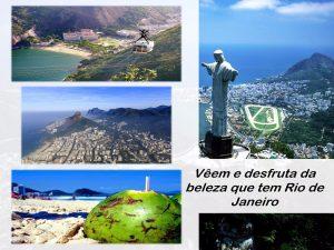 Não deixes de percorrer o grandiosos lugares de Rio de Janeiro