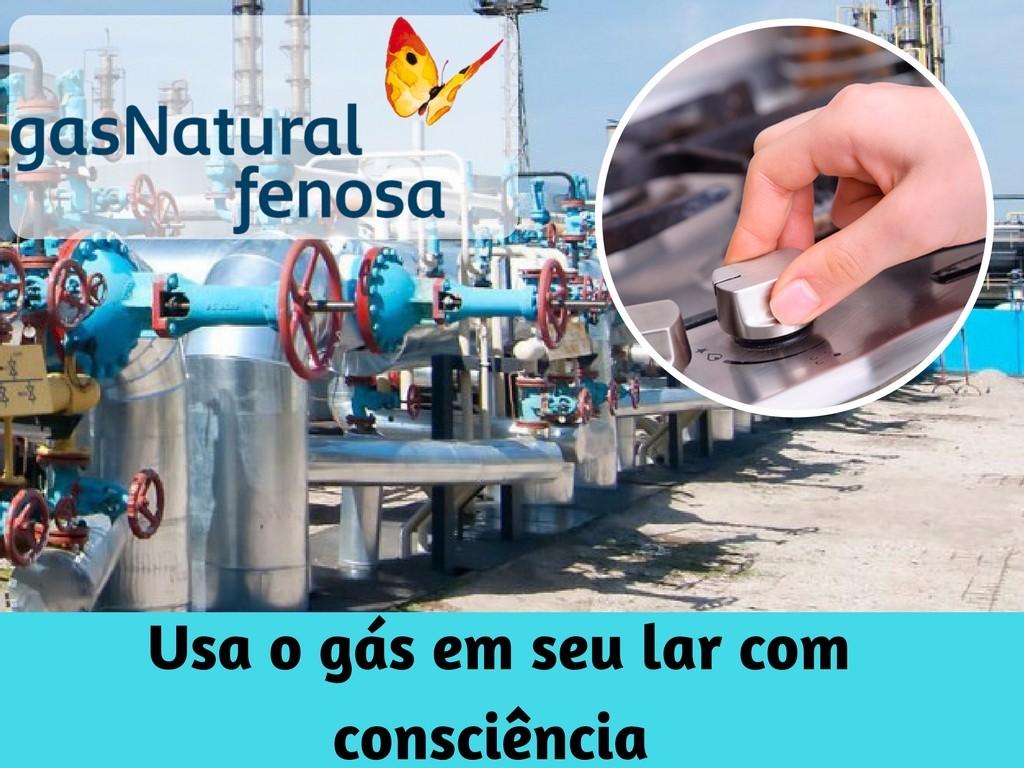 Usa o gás Fenosa com consciencia