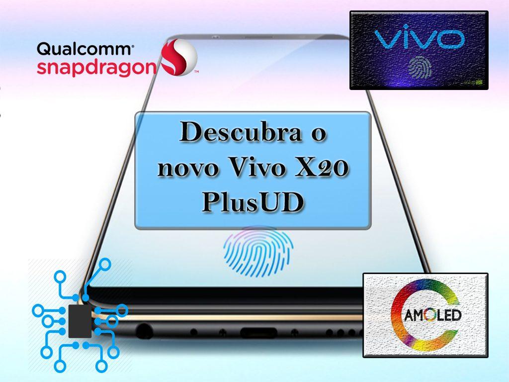 Descubra o novo Vivo X20 Plus UD
