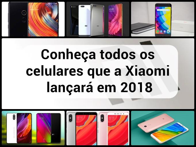 Celulares que a Xiaomi lançará em 2018