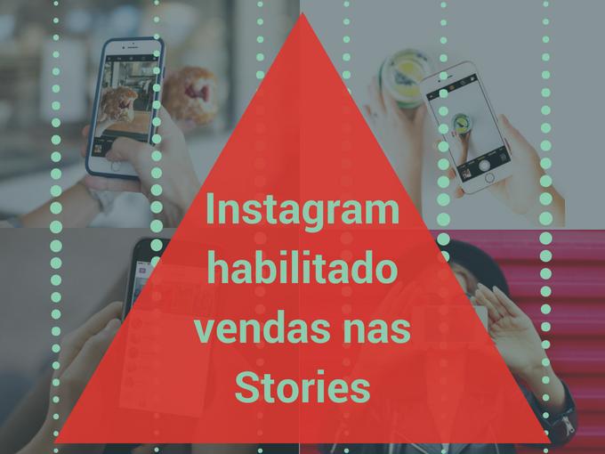 Instagram habilitado vendas em suas Stories
