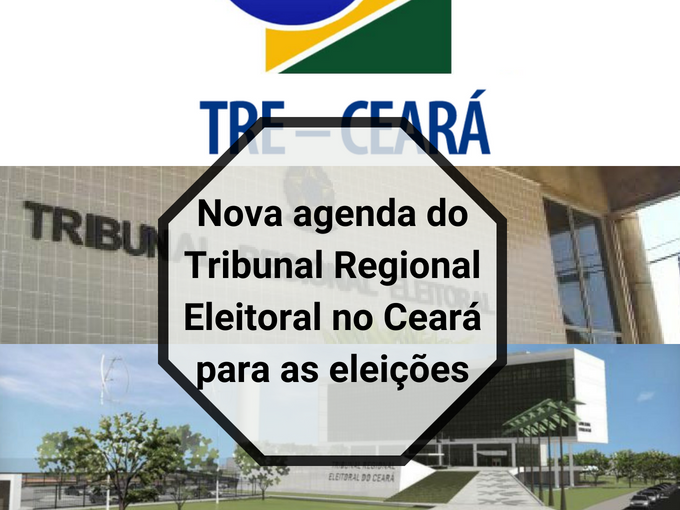 Nova agenda do TRE no Ceará por eleições