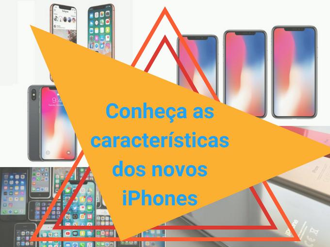 Conheça as características dos novos iPhones