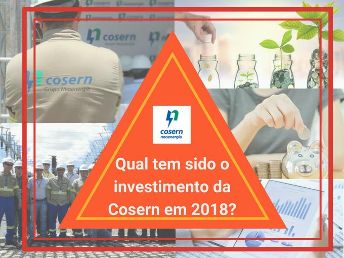 Qual tem sido o investimento da Cosern em 2018?