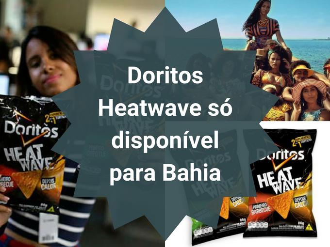 Doritos Heatwave exclusivo para Bahia