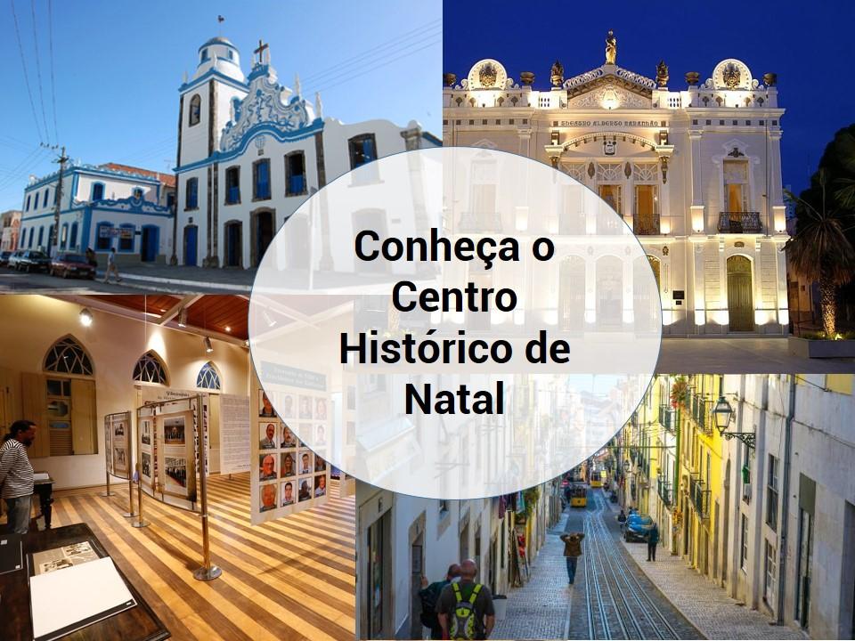 Veja o Centro Histórico de Natal
