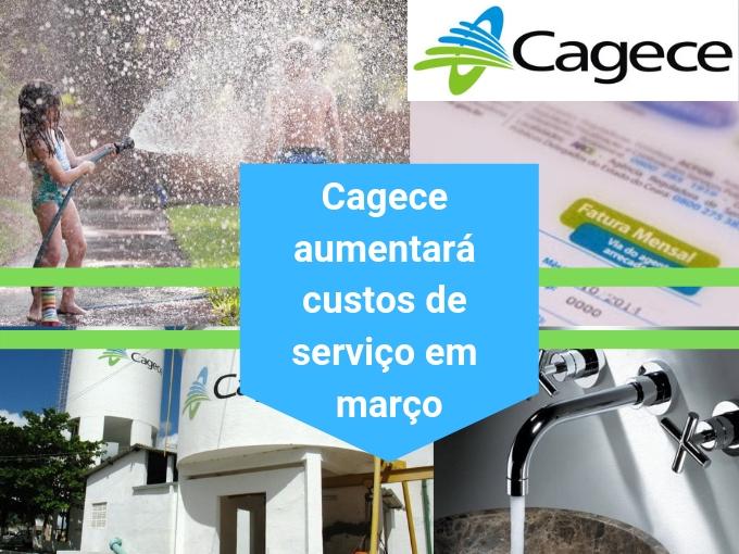 Cagece aumentará custos de serviço em março