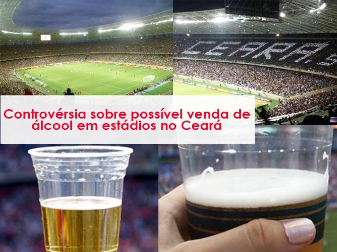 Controvérsia sobre possível venda de álcool em estádios no Ceará