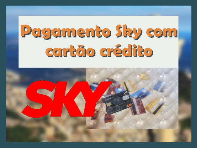Pagamento Sky com cartão crédito