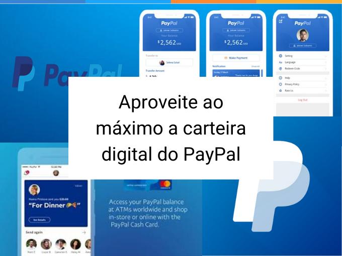 Aproveite ao máximo a carteira digital do PayPal