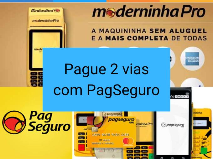 Pague 2 vias com PagSeguro