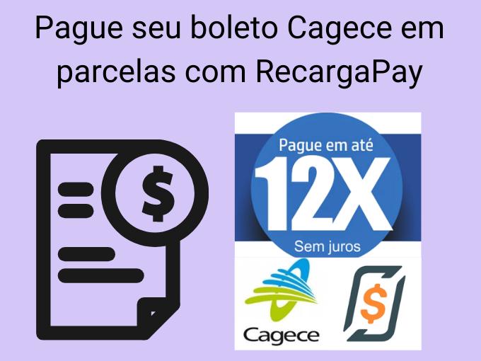 Pague seu boleto Cagece em parcelas com RecargaPay